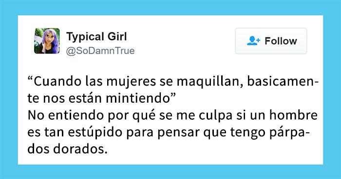 12 Tuits brutalmente honestos de mujeres hartas de idioteces