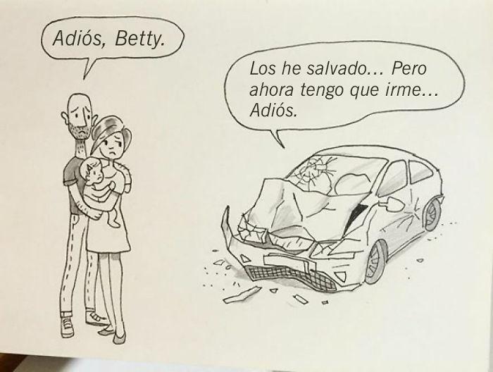 Hace poco los tres tuvimos un accidente de tráfico. Betty, nuestra Honda Civic, nos protegió y se aseguro que ninguno de nosotros se lastimara, pero estaba demasiado rota para rescatar