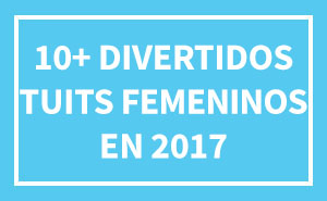 10+ Veces que las mujeres triunfaron en internet este 2017 con divertidos tuits