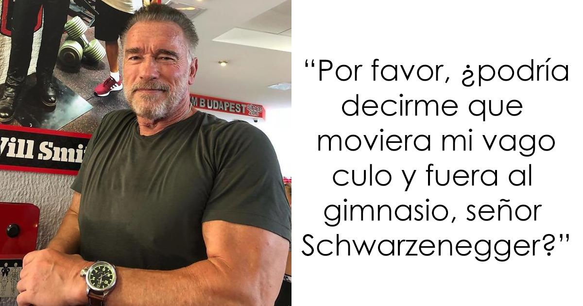 Esta persona deprimida pidió ayuda a Arnold Schwarzenegger, y su respuesta es lo que todos necesitamos oír