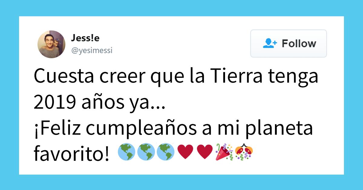 17 Personas que piensan que la Tierra acaba de cumplir 2019 años