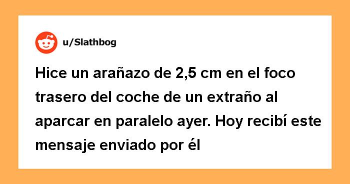 """""""Golpeé El Foco Trasero Del Coche De Un Extraño Al Aparcar En Paralelo. Y Hoy Recibí Este Mensaje"""""""