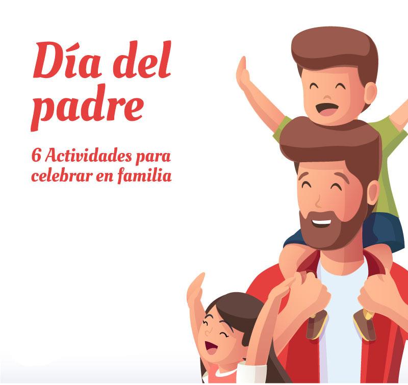 6 Actividades Que Para Realizar Con Papá En Su Día