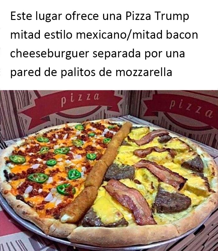 Este lugar ofrece una pizza Trump: mitad mexicana, mitad bacon-hamburguesa con queso, separada por un muro de palitos de mozzarella