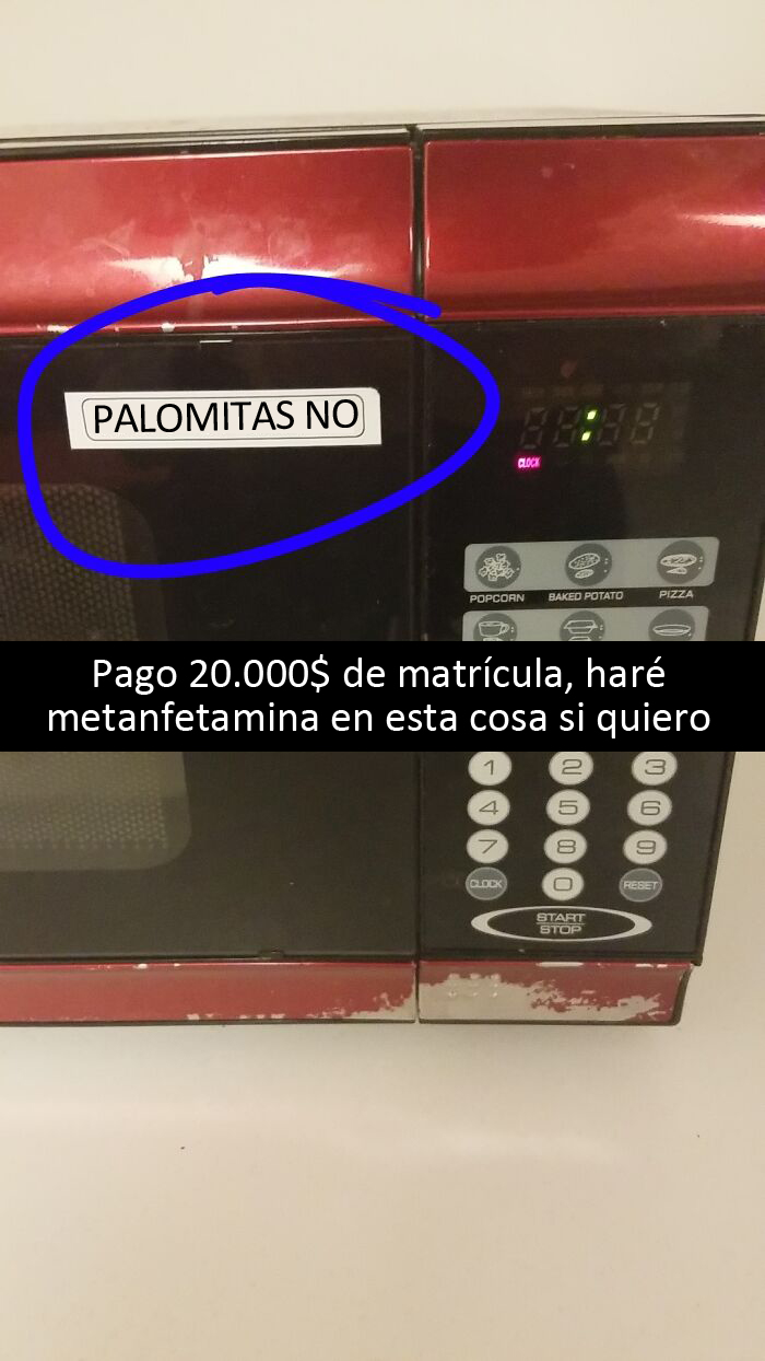 Mi Universidad No Quiere Que Hagamos Palomitas En Sus Microondas De Mierd*